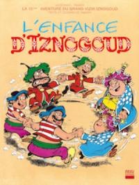 Iznogoud - tome 15 - L'enfance d'Iznogoud