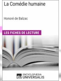 La Comédie humaine d'Honoré de Balzac (Les Fiches de Lecture d'Universalis)