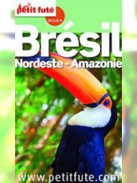 Brésil Nordeste - Amazonie 2016 Petit Futé (avec cartes, photos + avis des lecteurs)