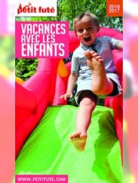 Vacances avec les enfants 2016-2017 Petit Futé (avec cartes, photos + avis des lecteurs)