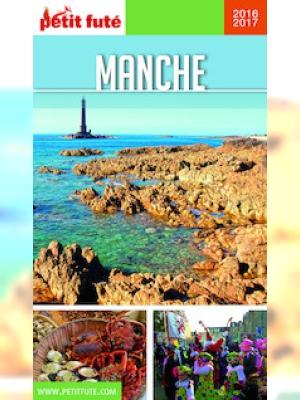 Manche 2016-2017 Petit Futé (avec cartes, photos + avis des lecteurs)